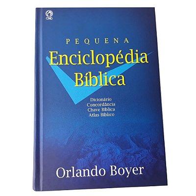 Pequena Enciclopédia Bíblica  / Orlando Boyer / capa dura azul / CPAD