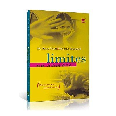 Limites no namoro / Henry Cloud / John Townsend / Editora Vida