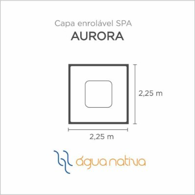 Capa Spa Enrolável Spa Aurora Agua Nativa
