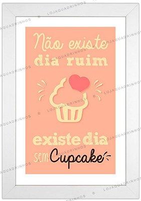 Quadro para cozinha - Não Existe Dia Ruim- Coleção Sugar Lovers
