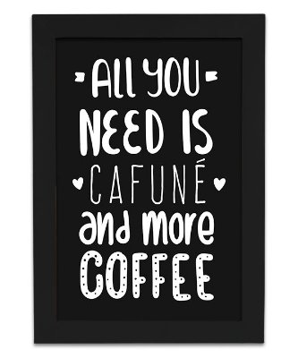 Quadro de Café - All You Need is Cafuné and More Coffee
