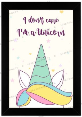 Quadro de Unicórnio - I don't care. I'm a Unicorn