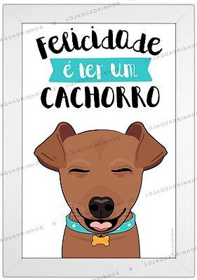 Quadro de Cachorro Pinscher Marrom - Felicidade é ter um Cachorro