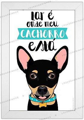 Quadro de Cachorro Pinscher Preto - Lar é Onde meu Cachorro Está