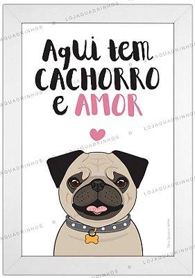 Quadro de Cachorro Pug - Aqui Tem Cachorro e Amor