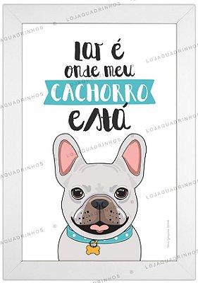 Quadro de Cachorro Bulldog Branco - Lar é Onde meu Cachorro Está