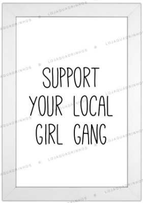 Quadro com Frase Support Your Local Girl Gang