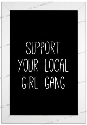 Quadro com Frase Support Your Local Girl Gang - Preto