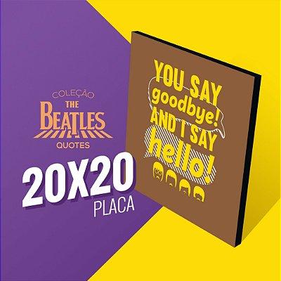 The Beatles Quotes - Hello, Goodbye