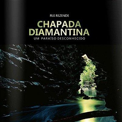 """Livro de Fotografias """"Chapada Diamantina - Um Paraíso Desconhecido"""" por Rui Rezende"""