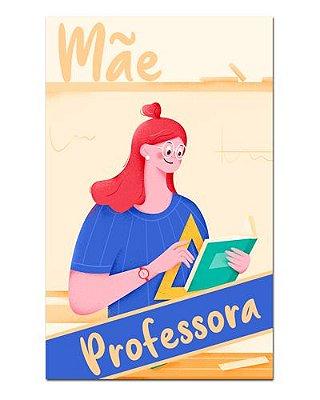 Ímã Decorativo Mãe Professora - Cute - IDF12