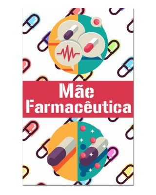 Ímã Decorativo Mãe Farmacêutica - Cute - IDF15