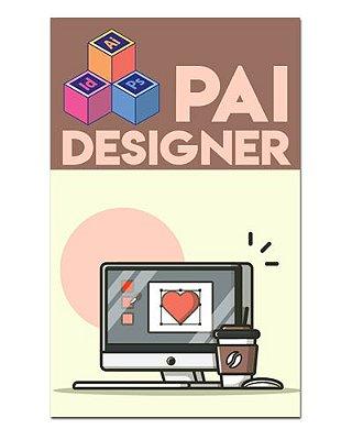 Ímã Decorativo Pai Designer - Cute - IDF32