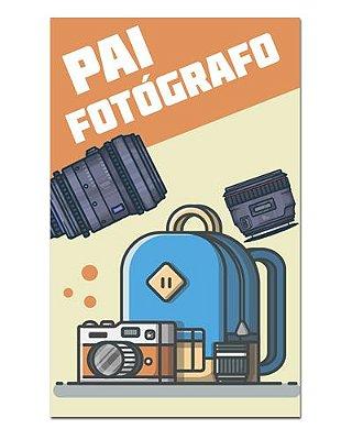 Ímã Decorativo Pai Fotógrafo - Cute - IDF35