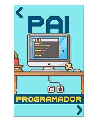Ímã Decorativo Pai Programador - Cute - IDF40