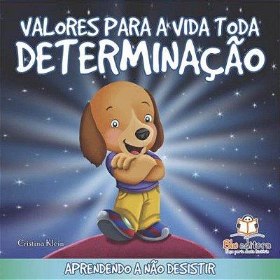 Livro Valores para Toda a Vida: Determinação