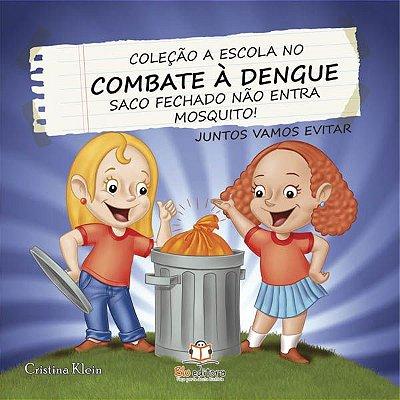 Livro Combate a Dengue: Saco Fechado Não Entra Mosquito!