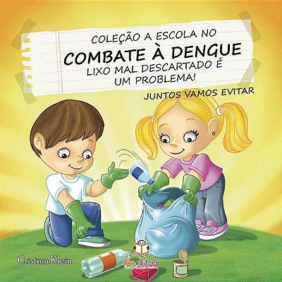 Livro Combate a Dengue: Lixo Mal Descartado é um Problema!