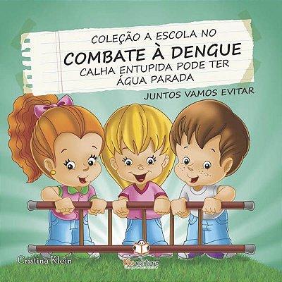 Livro  Combate a Dengue: Calha Entupida pode ter Água Parada!