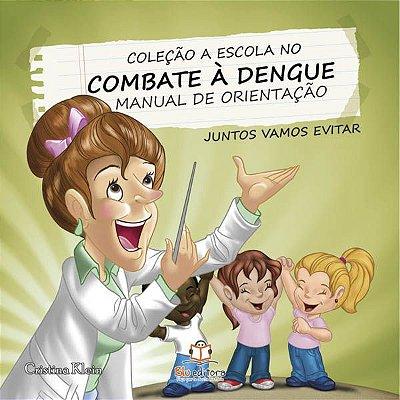 Livro Manual de Combate à Dengue: Um Problema de Saúde Pública.