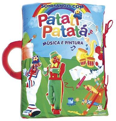 Livro Travesseiro Sonhando com Patati Patata: Musica e Pintura