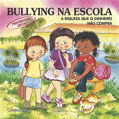 Livro Bullying na Escola: A Riqueza que o Dinheiro Não Compra