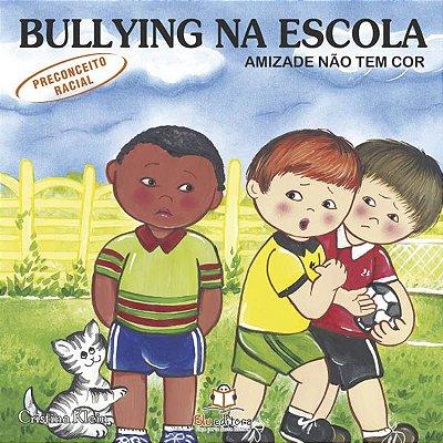Livro Bullying na Escola: Amizade Não tem Cor
