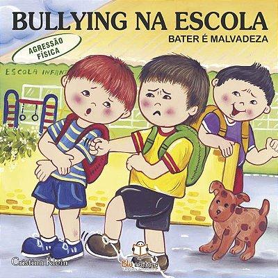 Livro Bullying na Escola: Bater é Malvadeza