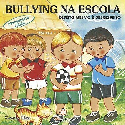 Livro Bullying na Escola: Defeito Mesmo é Desrespeito!