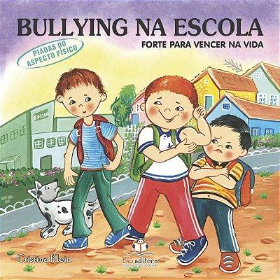 Livro Bullying na Escola: Forte para Vencer na Vida