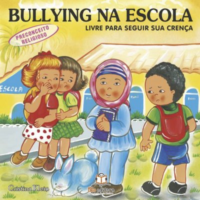 Livro Bullying na Escola: Livre para Seguir Sua Crença!