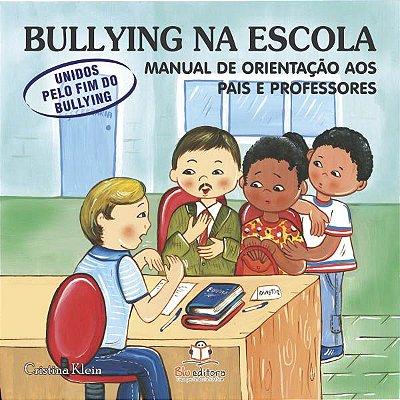 Livro Bullying na Escola: Manual de Orientação aos Pais e Professores.