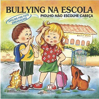 Livro Bullying na Escola: Piolho Não Escolhe Cabeça.