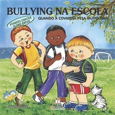 Livro Bullying na Escola: Quando a Covardia Pesa Muito Mais.