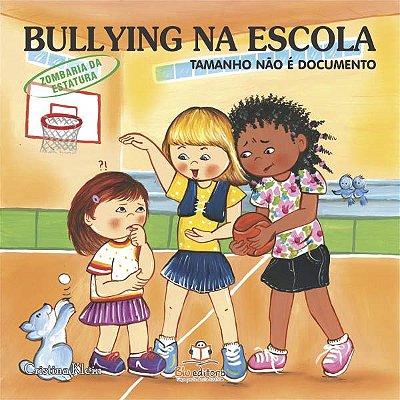 Livro Bullying na Escola: Tamanho Não é Documento.