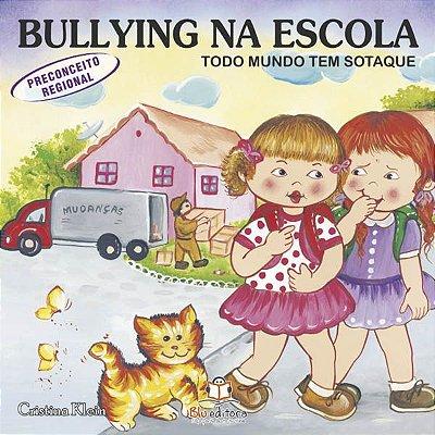 Livro Bullying na Escola: Todo Mundo Tem Sotaque.