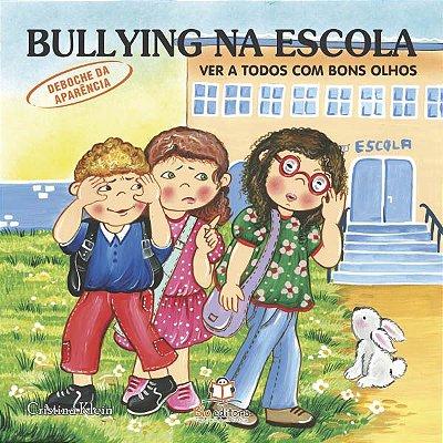 Livro Bullying na Escola: Ver a Todos com Bons Olhos.