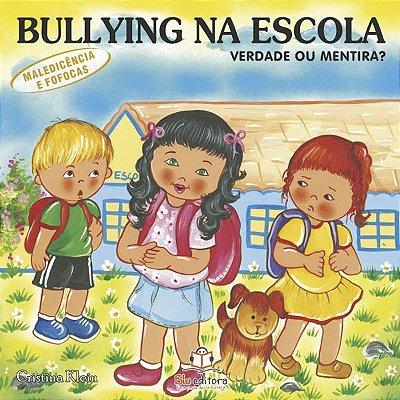 Livro Bullying na Escola: Verdade ou Mentira?
