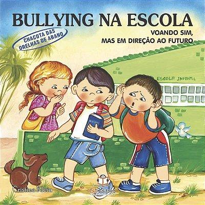 Livro Bullying na Escola: Voando Sim, Mas em Direção ao Futuro