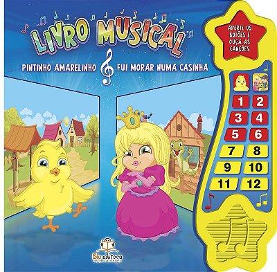 Livro Musical: Pintinho Amarelinho & Fui Morar numa Casinha.