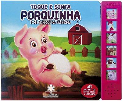 Livro Sonoro com Toque e Sinta: Porquinha e os Amigos da Fazenda