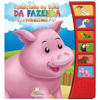 Livro Conhecendo os Sons da Fazenda: Porquinho