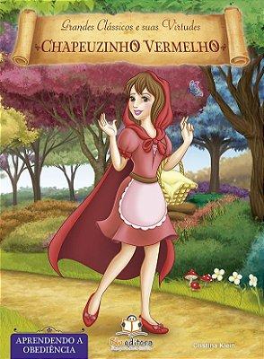 Livro de Virtudes Chapeuzinho Vermelho: Aprendendo a Obediência