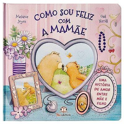 Livro Como Sou Feliz com a Mamãe