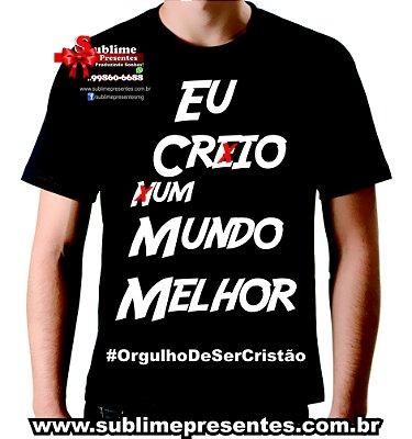 Camisa Eu Crio um Mundo Melhor