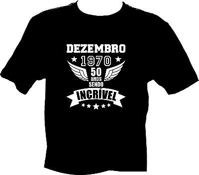 Camiseta Dezembro 1970 incrível