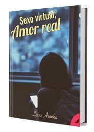 Livro Sexo Virtual, Amor Real (Duologia Amor & Sexo Livro 1)