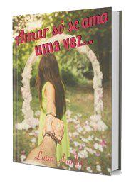 Livro Amar só se ama uma vez...