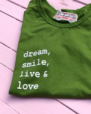 T-shirt Dream,smile,live and love