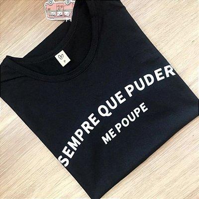 T-shirt SEMPRE QUE PUDER ME POUPE